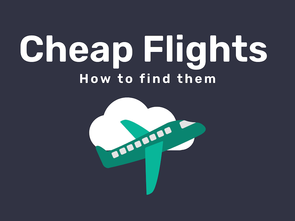 How to Find Cheap Flights to Anywhere in the World