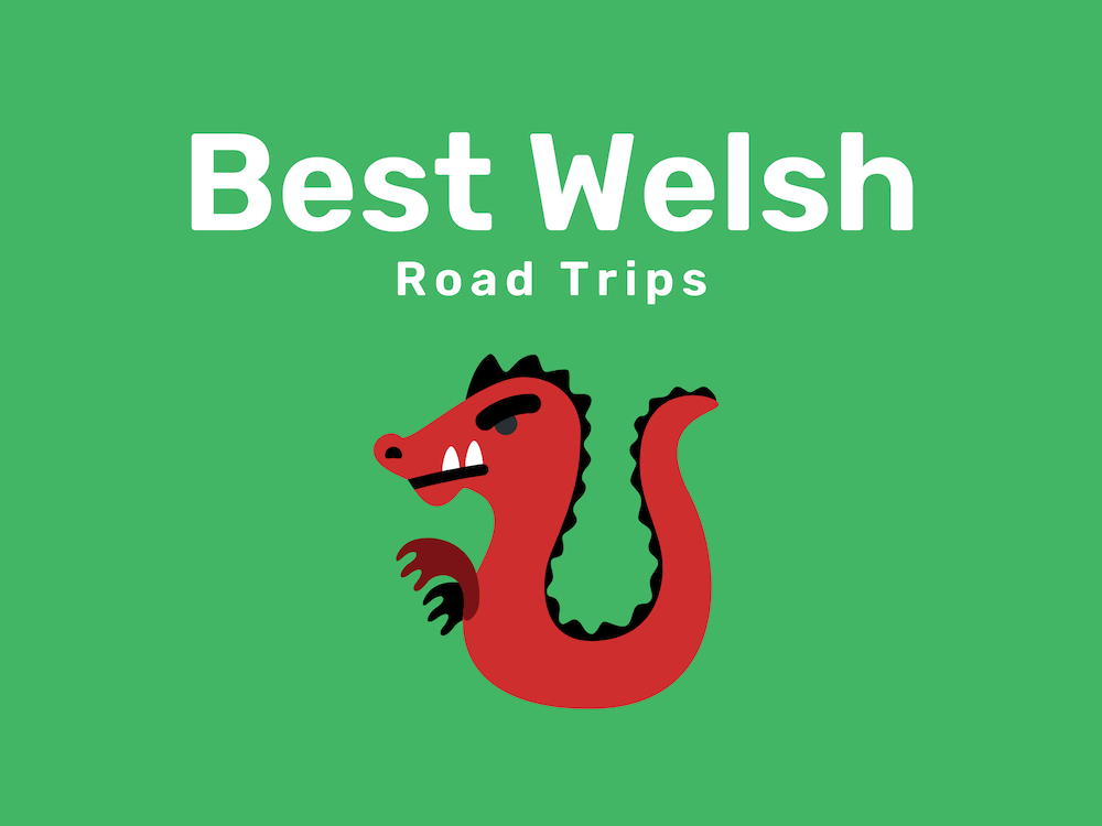 Best Welsh Road Trips