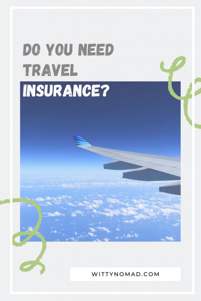 Do You Need Travel Insurance Pinterest Pin