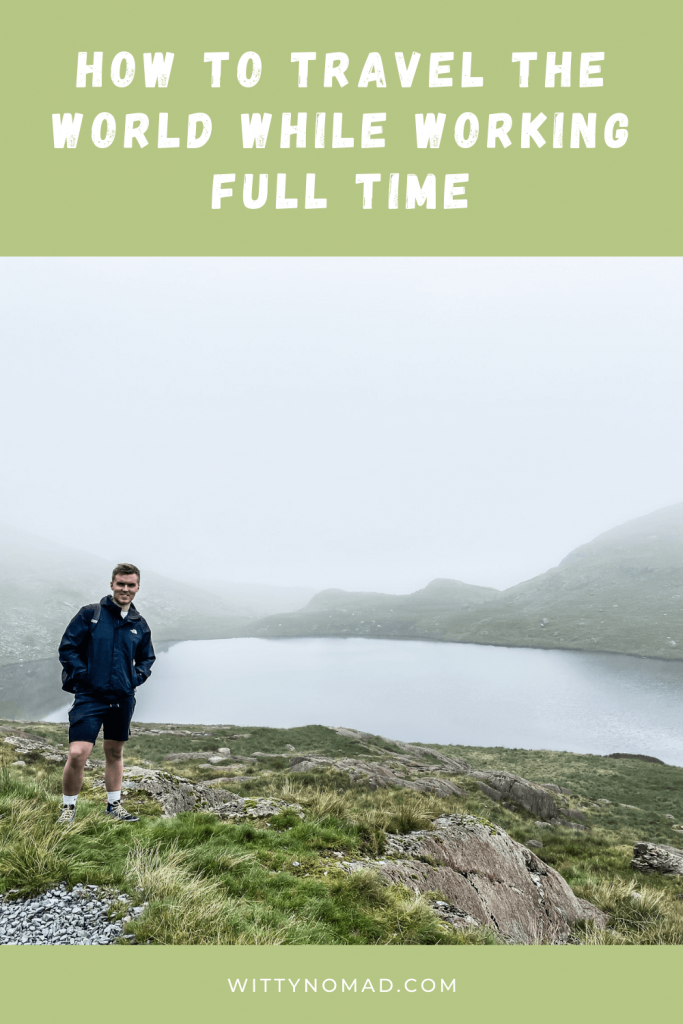 How To Travel The World While Working Full Time Pinterest Pin
